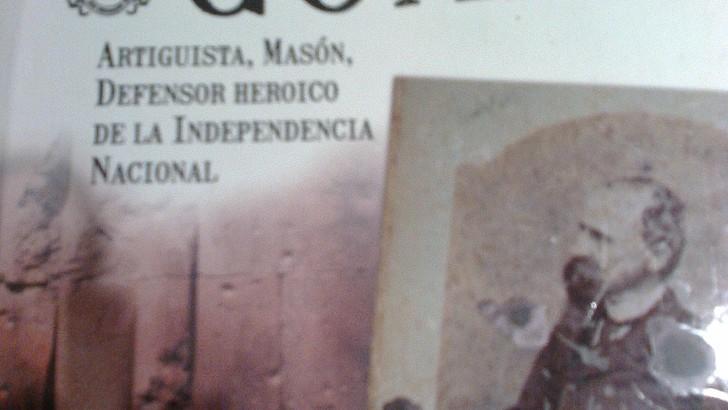 «Leandro Gómez. Artiguista, Masón, Defensor Heroico de la Independencia Nacional»