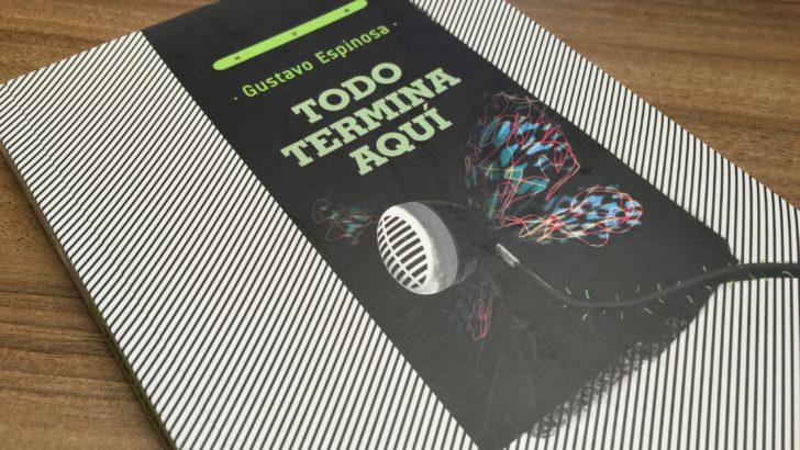 <em>Todo termina aquí</em>, la última novela de Gustavo Espinosa