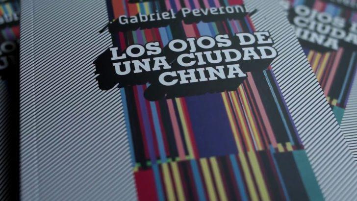 <em>Los ojos de una ciudad china</em>, la última novela de Gabriel Peveroni