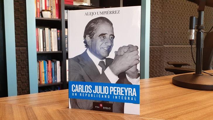 <em>La Conversación</em>: Con Alejo Umpiérrez, autor de <em>Carlos Julio Pereyra, un republicano integral</em>