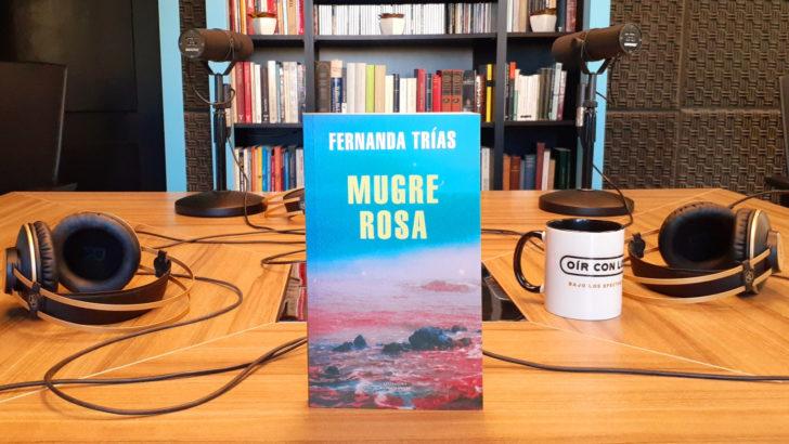 Con Fernanda Trías, autora de <em>Mugre Rosa</em>