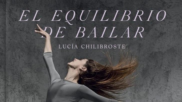 <em>La Conversación</em>: Con Lucía Chilibroste autora de <em>El equilibrio de bailar</em>