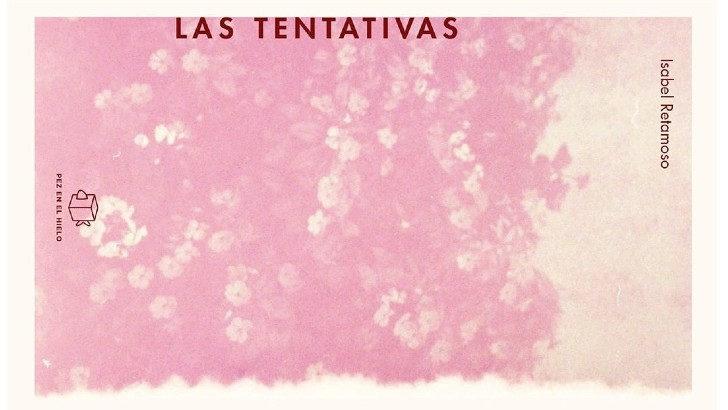 <em>La Conversación</em>: Con Isabel Retamoso, autora de<em>Las tentativas</em>