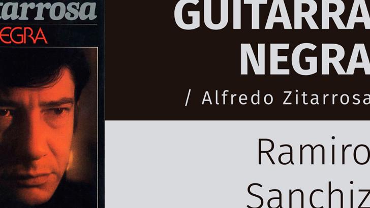 Sobre Guitarra Negra. Una conversación con Ramiro Sanchiz