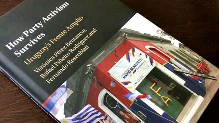 Politólogos uruguayos ganan premio de la Asociación de Ciencia Política EEUU por libro Cómo sobrevive la militancia partidaria, sobre el caso del Frente Amplio: Entrevista a Verónica Pérez, Rafael Piñeiro y Fernando Rosenblatt