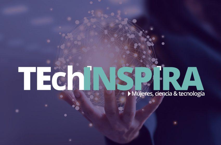 Mujeres, ciencia y tecnología: llega TEchINSPIRA